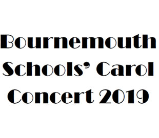 THE BOURNEMOUTH SCHOOLS MUSIC ASSOCIATION ANNUAL CAROL FESTIVAL 2019