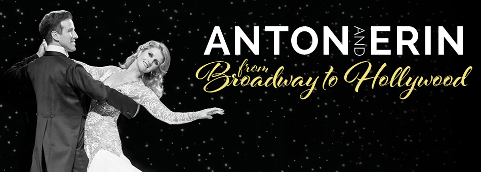 Anton & Erin - Broadway to Hollywood