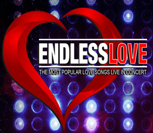 CANCELLED - Endless Love - The Most Popular Love Songs Live In Concert